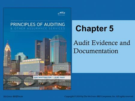 Audit Evidence and Documentation Chapter 5 McGraw-Hill/Irwin Copyright © 2010 by The McGraw-Hill Companies, Inc. All rights reserved.