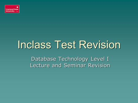 Inclass Test Revision Database Technology Level I Lecture and Seminar Revision.