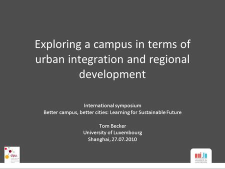 Exploring a campus in terms of urban integration and regional development International symposium Better campus, better cities: Learning for Sustainable.