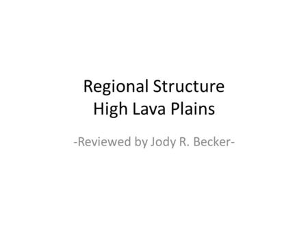 Regional Structure High Lava Plains -Reviewed by Jody R. Becker-