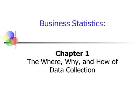 Chapter 1 The Where, Why, and How of Data Collection
