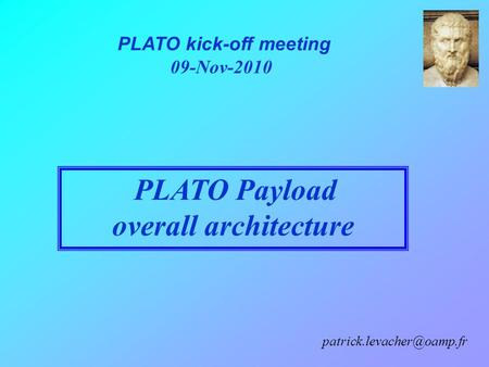 PLATO kick-off meeting 09-Nov-2010 PLATO Payload overall architecture.