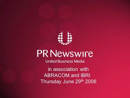 In association with ABRACOM and IBRI Thursday June 29 th 2006.