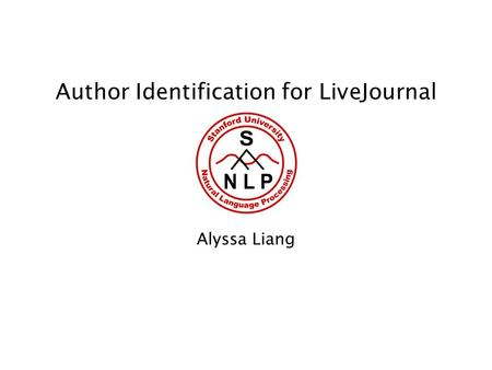 Author Identification for LiveJournal Alyssa Liang.