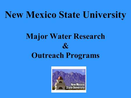 Major Water Research & Outreach Programs New Mexico State University.