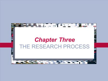 Chapter Three THE RESEARCH PROCESS