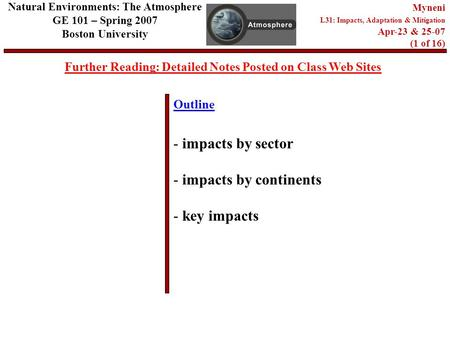 Outline Further Reading: Detailed Notes Posted on Class Web Sites Natural Environments: The Atmosphere GE 101 – Spring 2007 Boston University Myneni L31: