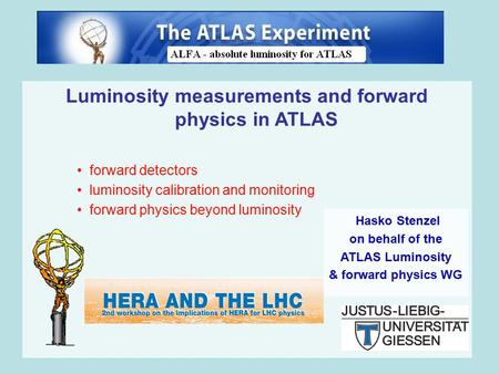 Luminosity measurements and forward physics in ATLAS forward detectors luminosity calibration and monitoring forward physics beyond luminosity Hasko Stenzel.