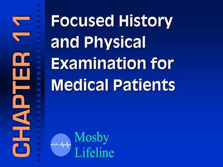 Focused History and Physical Examination for Medical Patients CHAPTER 11.