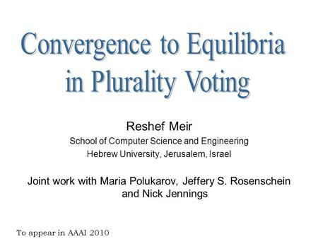 Reshef Meir School of Computer Science and Engineering Hebrew University, Jerusalem, Israel Joint work with Maria Polukarov, Jeffery S. Rosenschein and.