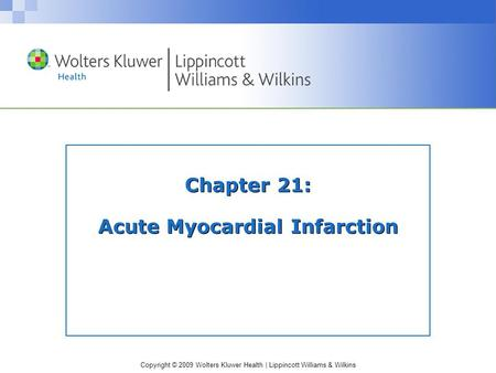 Chapter 21: Acute Myocardial Infarction