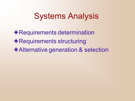 Systems Analysis Requirements determination Requirements structuring
