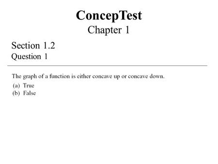 Section 1.2 Question 1 ConcepTest Chapter 1. Section 1.2 Answer 1 ConcepTest Chapter 1.