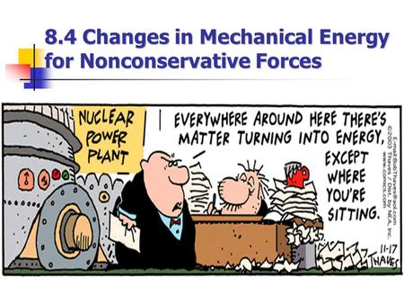 8.4 Changes in Mechanical Energy for Nonconservative Forces.