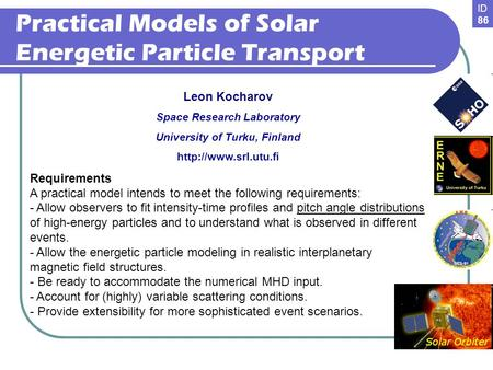Practical Models of Solar Energetic Particle Transport Leon Kocharov Space Research Laboratory University of Turku, Finland  Requirements.