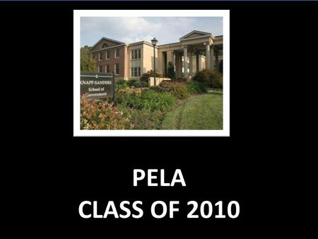 PELA CLASS OF 2010. Team: JAG Carl Stenberg, Gail Roper, Jim Smith, Joe Morris and Tony Farmer.