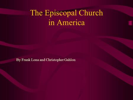 The Episcopal Church in America By Frank Lona and Christopher Gahlon.