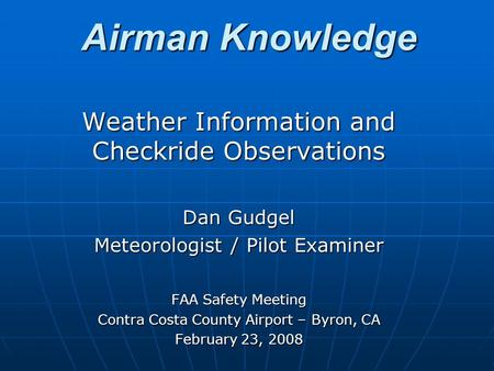 Airman Knowledge Weather Information and Checkride Observations