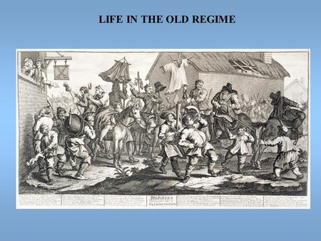LIFE IN THE OLD REGIME.  Determining factors: social status, wealth, gender, location, religion  Growing gap between rich & poor  Increasing importance.