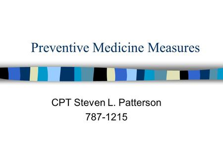 Preventive Medicine Measures CPT Steven L. Patterson 787-1215.