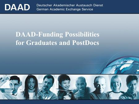 DAAD-Funding Possibilities for Graduates and PostDocs.
