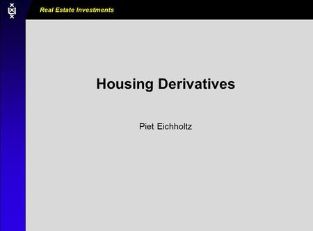 Real Estate Investments AM0000_000_000000 Housing Derivatives Piet Eichholtz.