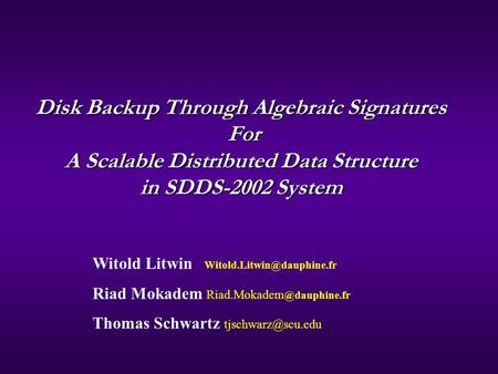 Witold Litwin Riad Mokadem Thomas Schwartz Disk Backup Through Algebraic Signatures.