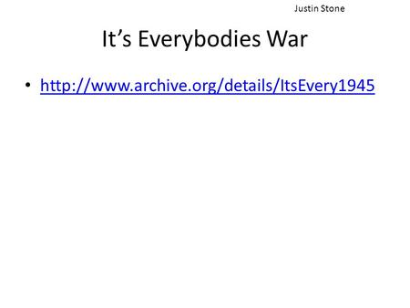 It's Everybodies War  Justin Stone.