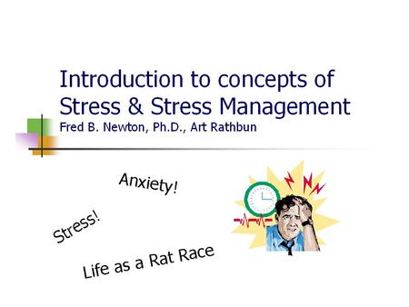 Objectives Mind-body connection Assessment of stressors and stress reactions Experience stress management strategies Develop strategies to assist stress.