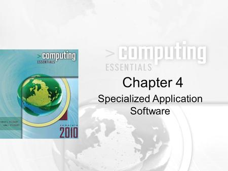 Specialized Application Software Chapter 4. 4-2 Describe graphics software, including desktop publishing, image editors, illustration programs, image.