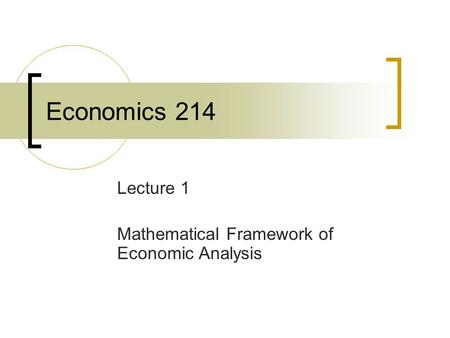 Lecture 1 Mathematical Framework of Economic Analysis