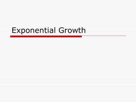Exponential Growth.