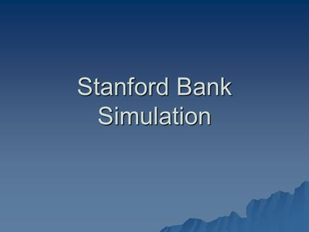 Stanford Bank Simulation