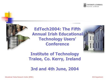 Educational Media Research Centre (EMRC). ECE Department. EdTech2004: The Fifth Annual Irish Educational Technology Users' Conference Institute of Technology.