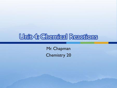 Mr. Chapman Chemistry 20. Old School Chemistry  In a chemical reaction, substances react with each other to form completely new substances.  There.