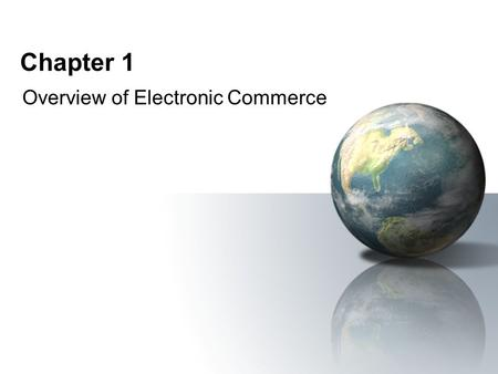chap1 overview of electronic commerce An overview of the internet as a marketing and sales tool with emphasis on developing a prototype for electronic commerce book iv (chap 1) valade – chaps.