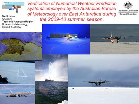 Verification of Numerical Weather Prediction systems employed by the Australian Bureau of Meteorology over East Antarctica during the 2009-10 summer season.