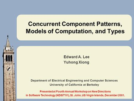 Department of Electrical Engineering and Computer Sciences University of California at Berkeley Concurrent Component Patterns, Models of Computation, and.