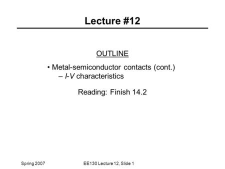 Lecture #12 OUTLINE Metal-semiconductor contacts (cont.)