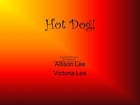 Hot Dog! Allison Lee Victoria Lee. Experiment Set Up Compare the lumped capacitance method and transient conduction Time it takes to cook a hot dog compared.