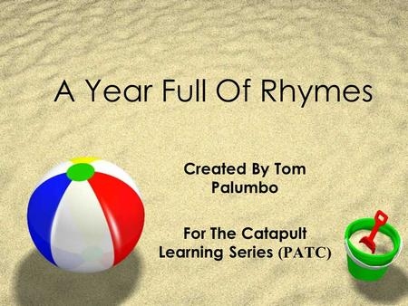 A Year Full Of Rhymes Created By Tom Palumbo For The Catapult Learning Series (PATC)