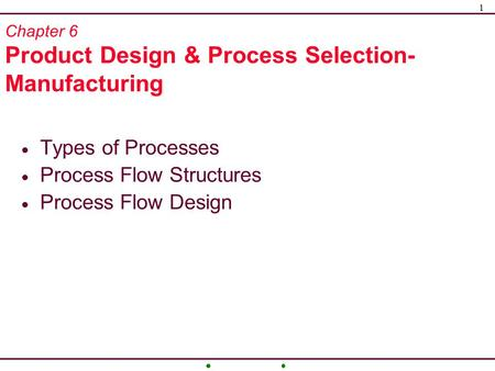 Chapter 6 Product Design & Process Selection-Manufacturing