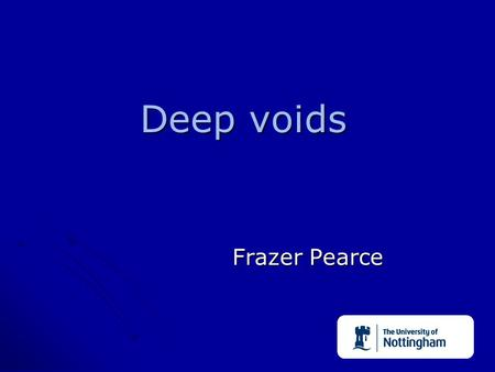 Deep voids Frazer Pearce. Deepvoid catalogue 3000 >10Mpc diameter voids within the Millennium simulation 3000 >10Mpc diameter voids within the Millennium.