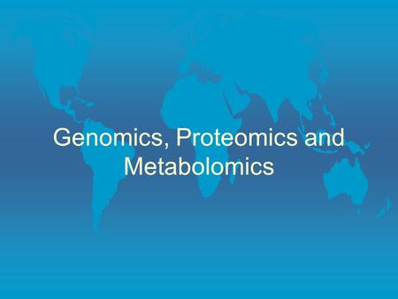 Genomics, Proteomics and Metabolomics. Genomics l The complete set of DNA found in each cell is known as the genome l Most crop plant genomes have billions.