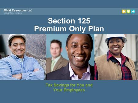Section 125 Premium Only Plan Tax Savings for You and Your Employees.