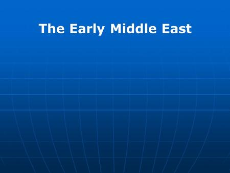 The Early Middle East. Muslim World = 1.3B Arab World = 290M Middle Eastern World = 420M U.S. = 6M Languages: P = Persian A = Arab T = Turkish I = Israeli.