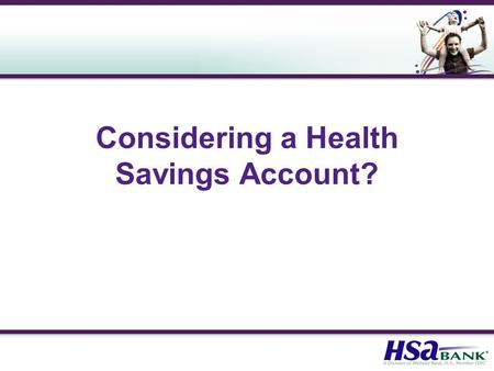 Considering a Health Savings Account?. Basic HSA Plan Concept.