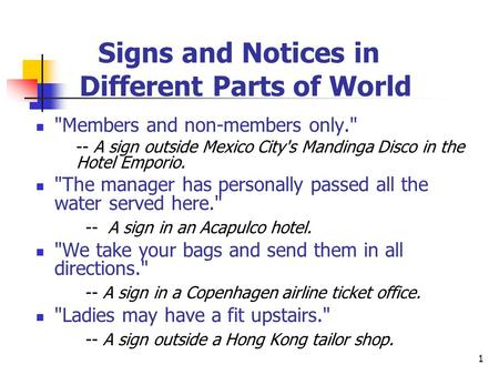 1 Signs and Notices in Different Parts of World Members and non-members only. -- A sign outside Mexico City's Mandinga Disco in the Hotel Emporio. The.