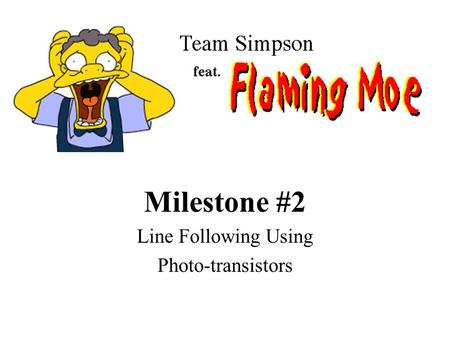 Milestone #2 Line Following Using Photo-transistors.