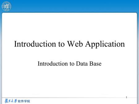 1 Introduction to Web Application Introduction to Data Base.